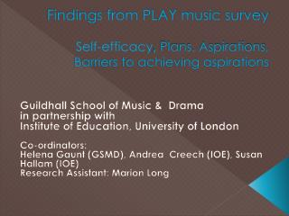 Findings from PLAY music survey Self-efficacy ,  Plans, Aspirations,  Barriers to achieving aspirations