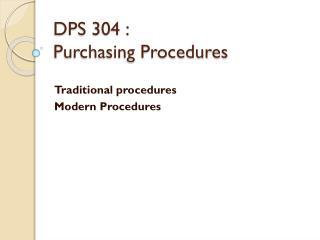 DPS 304 :  Purchasing Procedures
