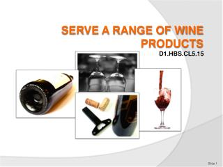 SERVE A RANGE OF WINE PRODUCTS