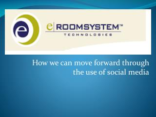 How we can move forward through the use of social media