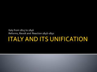 ITALY AND ITS UNIFICATION