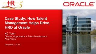 Case Study: How Talent Management  Helps Drive HRD at  Oracle