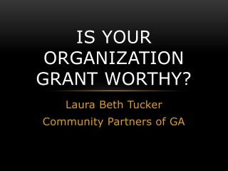 Is your organization grant worthy?