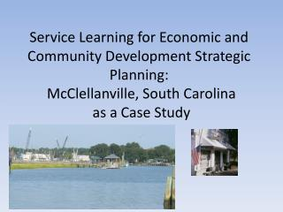 Service Learning for Economic and Community Development Strategic Planning :