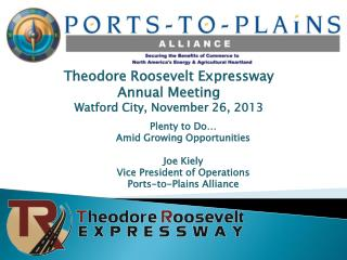 Theodore Roosevelt Expressway Annual Meeting Watford City, November 26, 2013