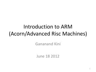 Introduction to ARM (Acorn/Advanced  Risc  Machines)