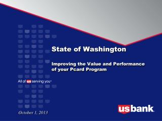 State of Washington Improving the Value and Performance of your Pcard Program