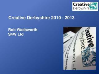 Creative Derbyshire 2010 - 2013