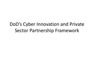 DoD�s  Cyber Innovation and Private Sector Partnership Framework