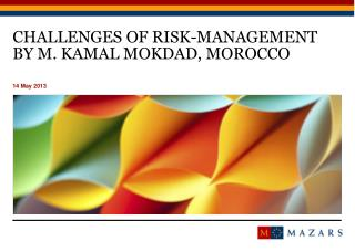 CHALLENGES OF RISK-MANAGEMENT BY M. Kamal MOKDAD, MOROCCO