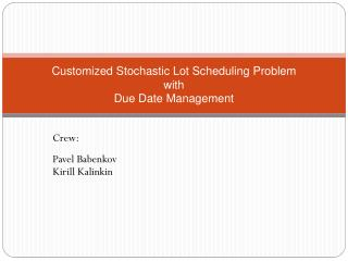 Customized Stochastic Lot Scheduling Problem with Due Date Management