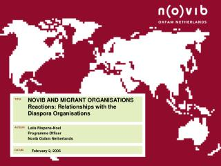 NOVIB AND MIGRANT ORGANISATIONS Reactions: Relationships with the Diaspora Organisations
