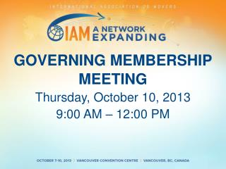 GOVERNING MEMBERSHIP MEETING Thursday, October 10, 2013 9:00 AM � 12:00 PM