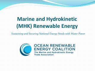 Marine and Hydrokinetic (MHK) Renewable Energy