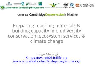 Preparing teaching materials & building capacity in biodiversity conservation, ecosystem services & climate change Kira