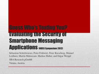 Guess Who's Texting You? Evaluating the Security of Smartphone Messaging Applications  (NDSS Symposium 2012)