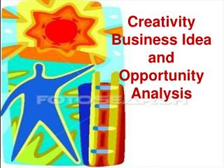 Creativity Business Idea and Opportunity Analysis