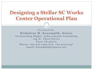 Designing a Stellar SC Works Center Operational Plan