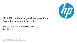 2012  Global  Campaign #2 – Operations Campaign  implementation  g uide