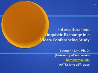 Intercultural and Linguistic Exchange in a Video-Conferencing Study