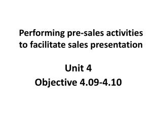 Performing pre-sales activities to facilitate sales presentation