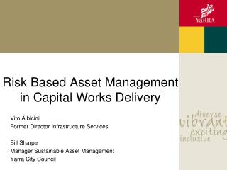Risk Based Asset Management in  Capital Works Delivery