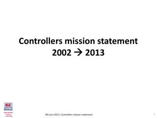 Controllers  mission statement 2002   2013