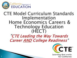 CTE Model Curriculum Standards Implementation Home Economics Careers & Technology Education (HECT)