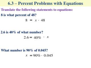 6.3 – Percent Problems with Equations