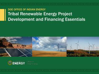 Tribal Renewable Energy Project Development and Financing Essentials