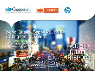 World Quality Report 2012-13 Testing for the Future