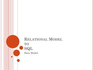 Relational Model  to SQL