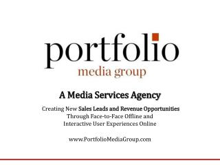 A Media Services Agency Creating New  Sales Leads and Revenue Opportunities Through Face-to-Face Offline and Interactiv