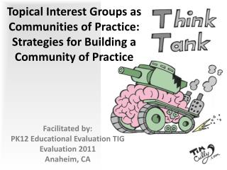 Topical  Interest Groups  as  Communities of Practice: Strategies for Building a Community of  Practice