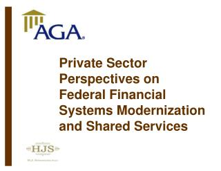 Private Sector Perspectives on Federal Financial Systems Modernization and Shared Services
