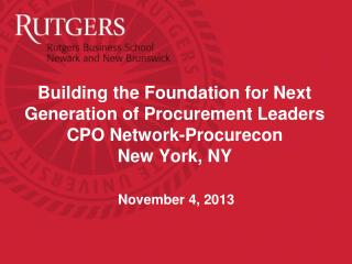 Building the Foundation for Next Generation of Procurement Leaders CPO Network- Procurecon New York, NY