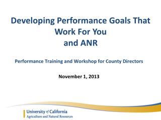Developing Performance Goals That  W ork  F or You  and ANR