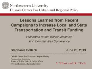 Lessons Learned from Recent Campaigns to Increase Local and State Transportation and Transit Funding Presented at the T
