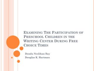 Examining The Participation of Preschool Children in the Writing Center During Free Choice Times