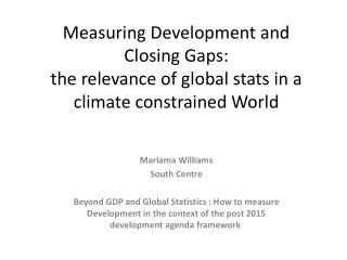 Measuring Development and Closing Gaps: the relevance of global stats in a climate constrained World