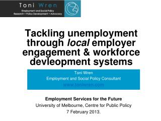 Tackling unemployment through  l ocal employer  engagement & workforce  devleopment  systems