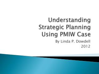 Understanding  Strategic Planning Using PMIW Case