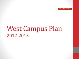 West Campus Plan 2012-2015