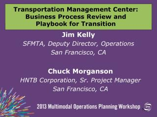 Chuck  Morganson HNTB Corporation, Sr. Project Manager  San Francisco, CA