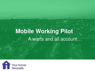 Mobile Working Pilot