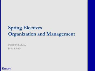 Sprin g Electives Organization and Management