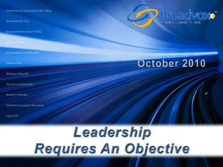 Leadership  Requires An Objective