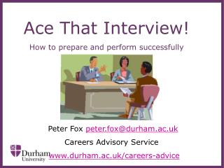 Ace That Interview! How to prepare and perform successfully