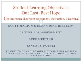 Student Learning Objectives:  Our Last, Best Hope  ( for improving classroom assessment, instruction, & learning)