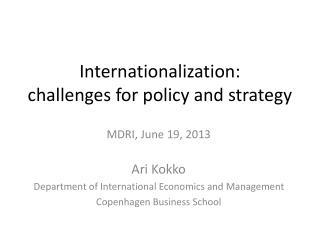 Internationalization:  challenges for policy and strategy